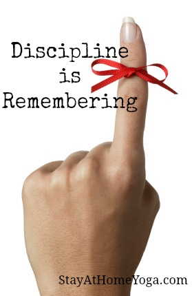 Discipline is Remembering