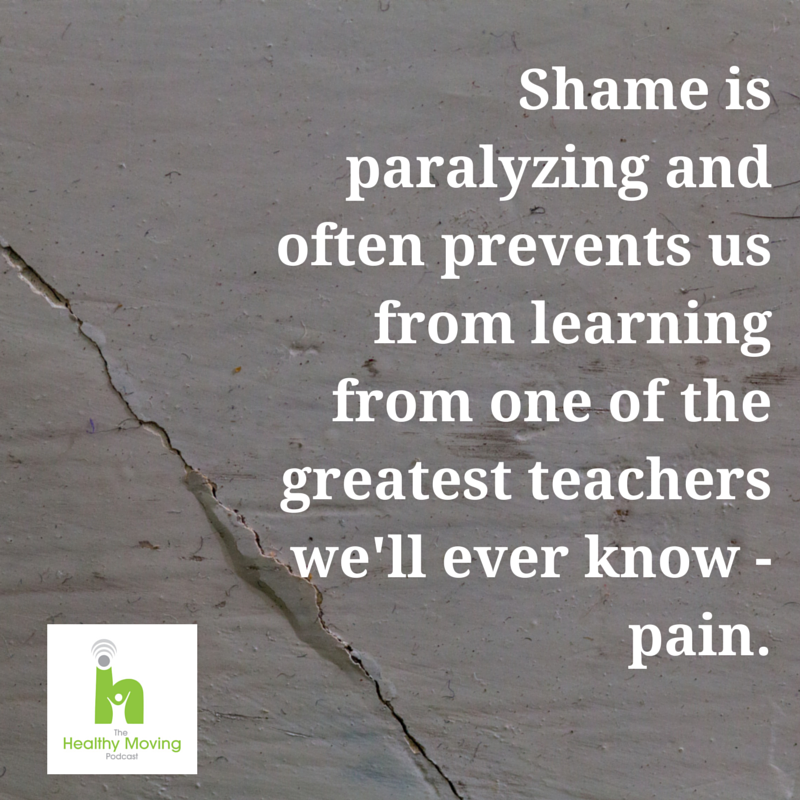 Shame is paralyzing and often prevents