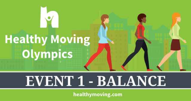 Get a Gold Medal in Self Care! Healthy Moving Olympics Event 1 – Balance!