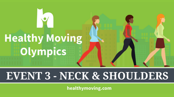 Get a Gold Medal in Self Care! Healthy Moving Olympics Event 3 – Neck & Shoulders