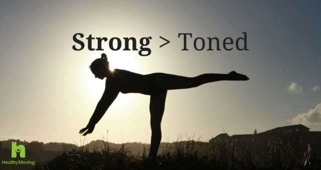 6 Reasons Strong is Better Than Toned