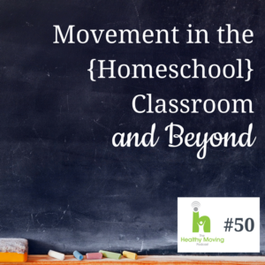 Movement in the Homeschool Classroom