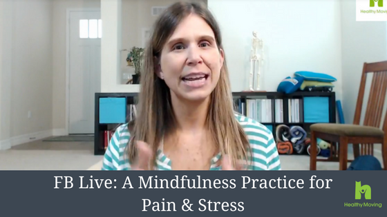 {Video} A Mindfulness Practice for Pain & Stress