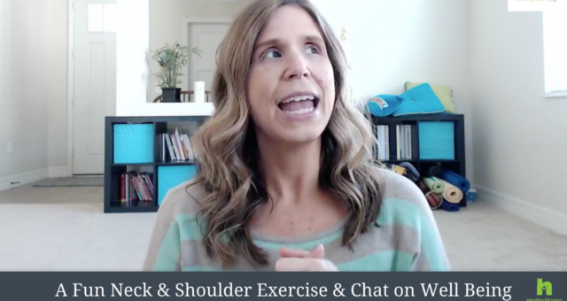Increase Well-Being & A Fun Neck & Shoulder Exercise