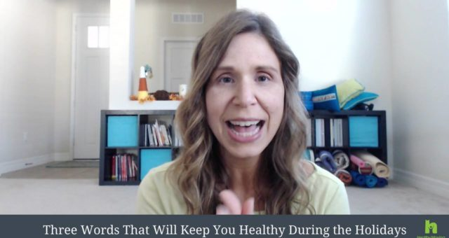 3 Words That Will Keep You Healthy During the Holidays