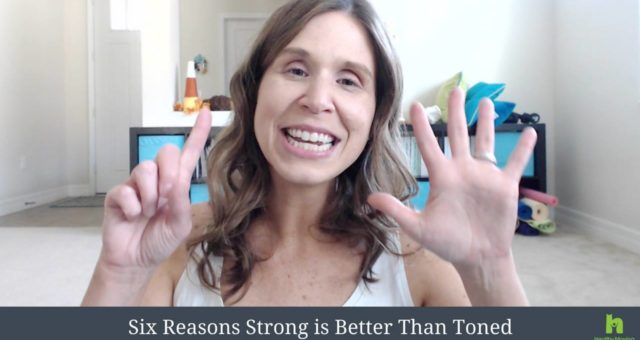 Six Reasons Strong is Better Than Toned