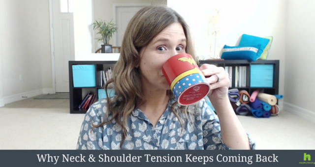 Why Neck & Shoulder Tension Keeps Coming Back