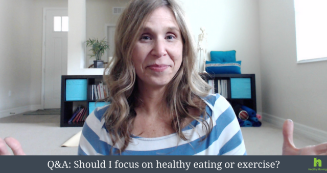 Q&A: Should I focus on healthy eating or exercise?
