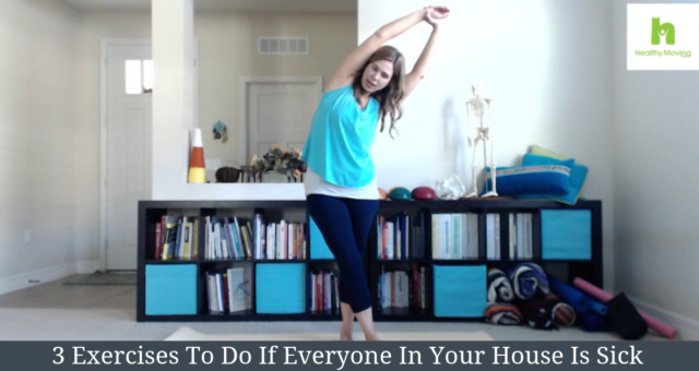 {Video} 3 Exercises To Do If Everyone In Your House Is Sick