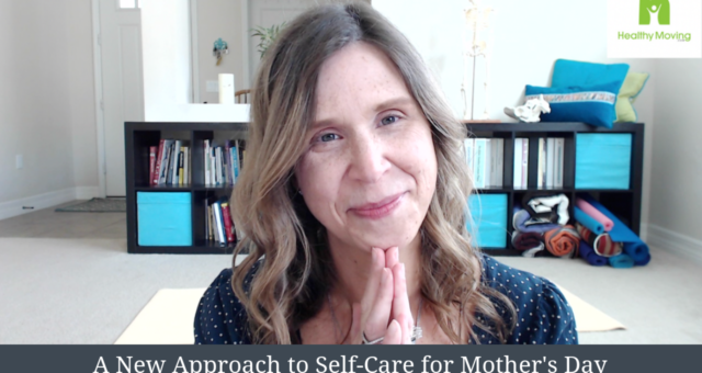 {Video} A New Approach to Self-Care for Mother's Day