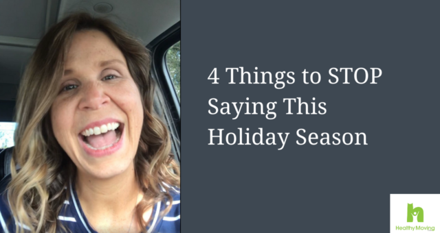 4 Things to STOP Saying This Holiday Season