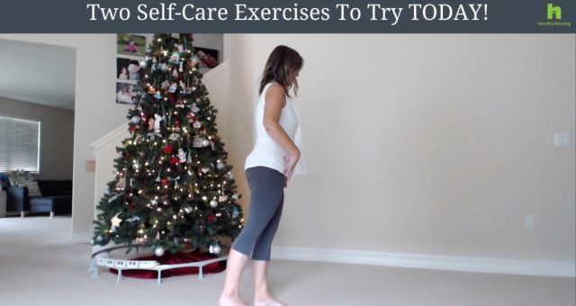 Two Self-Care Exercises To Try TODAY!