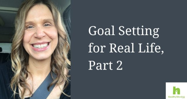 Goal Setting for Real Life, Part 2