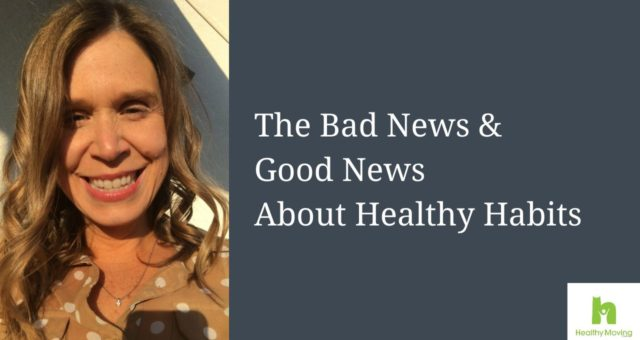 The Bad News & Good News About Healthy Habits