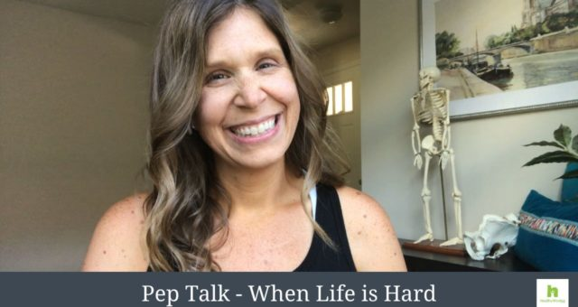 Pep Talk – When Life is Hard