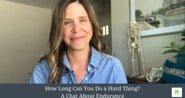 Pep Talk – How Long Can I Do a Hard Thing?