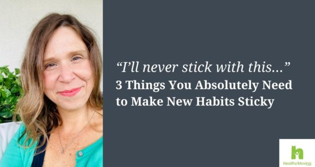 Three Things You Absolutely Need to Make New Habits Sticky